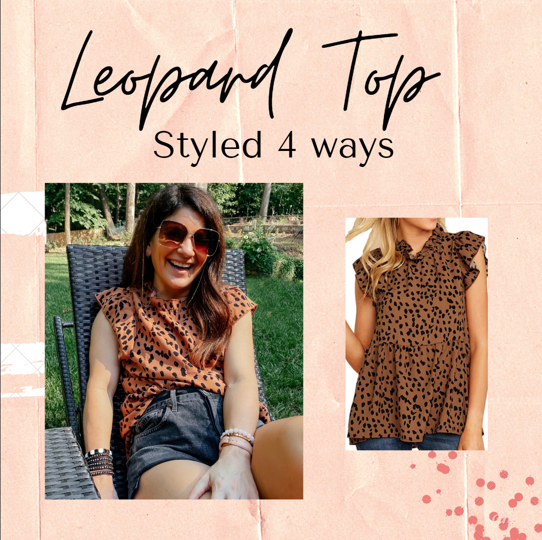 Leopard Top – Styled 4 Ways!