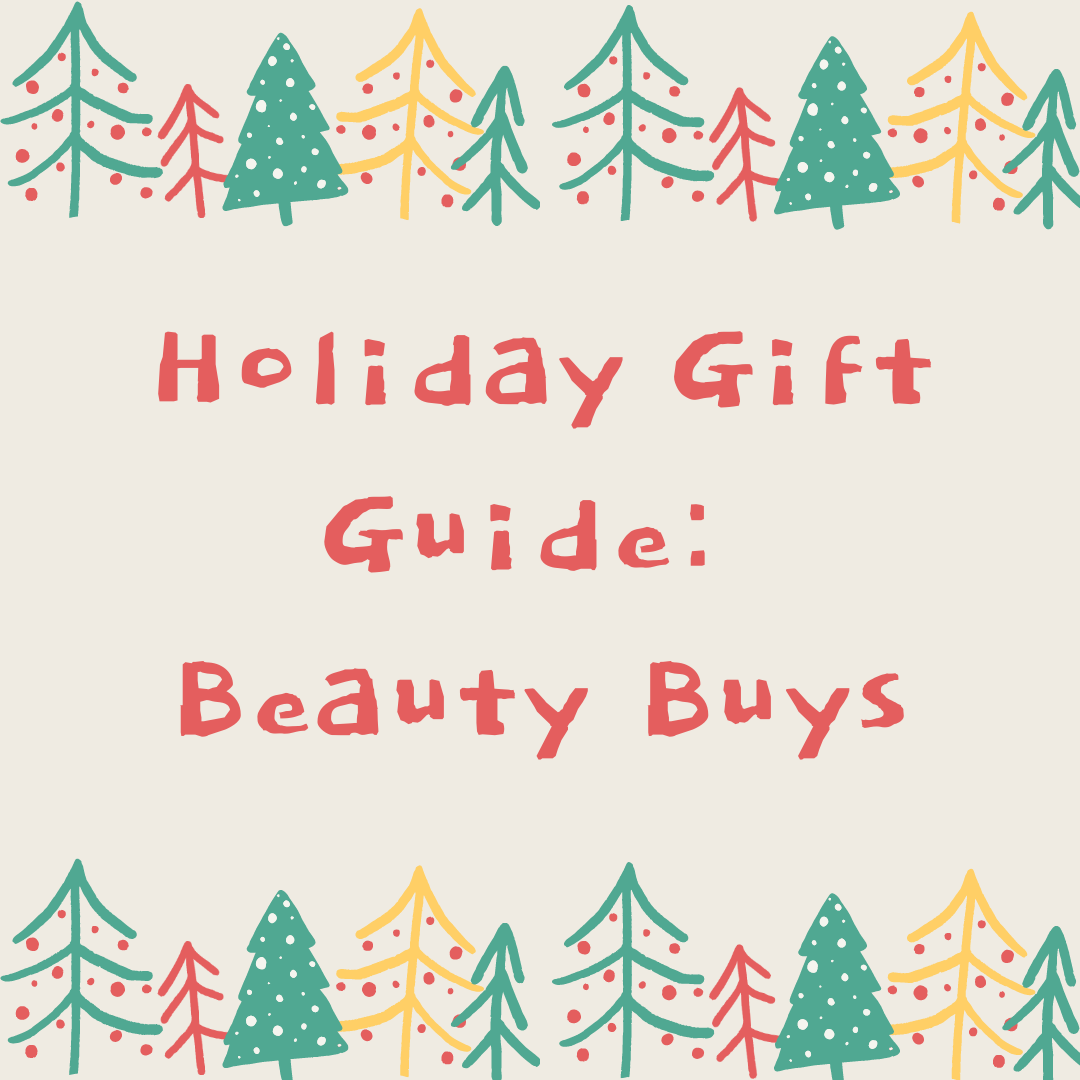 Holiday Gift Guide – Beauty Buys
