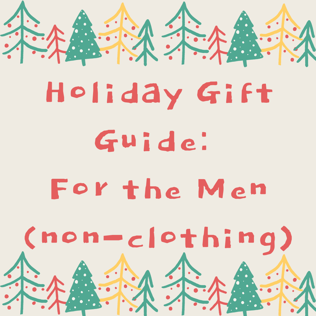 Holiday Gift Guide – For the Men (non-clothing)