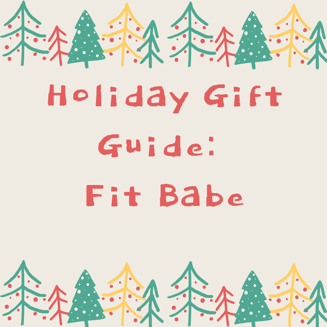 Holiday Gift Guide – Fit Babe