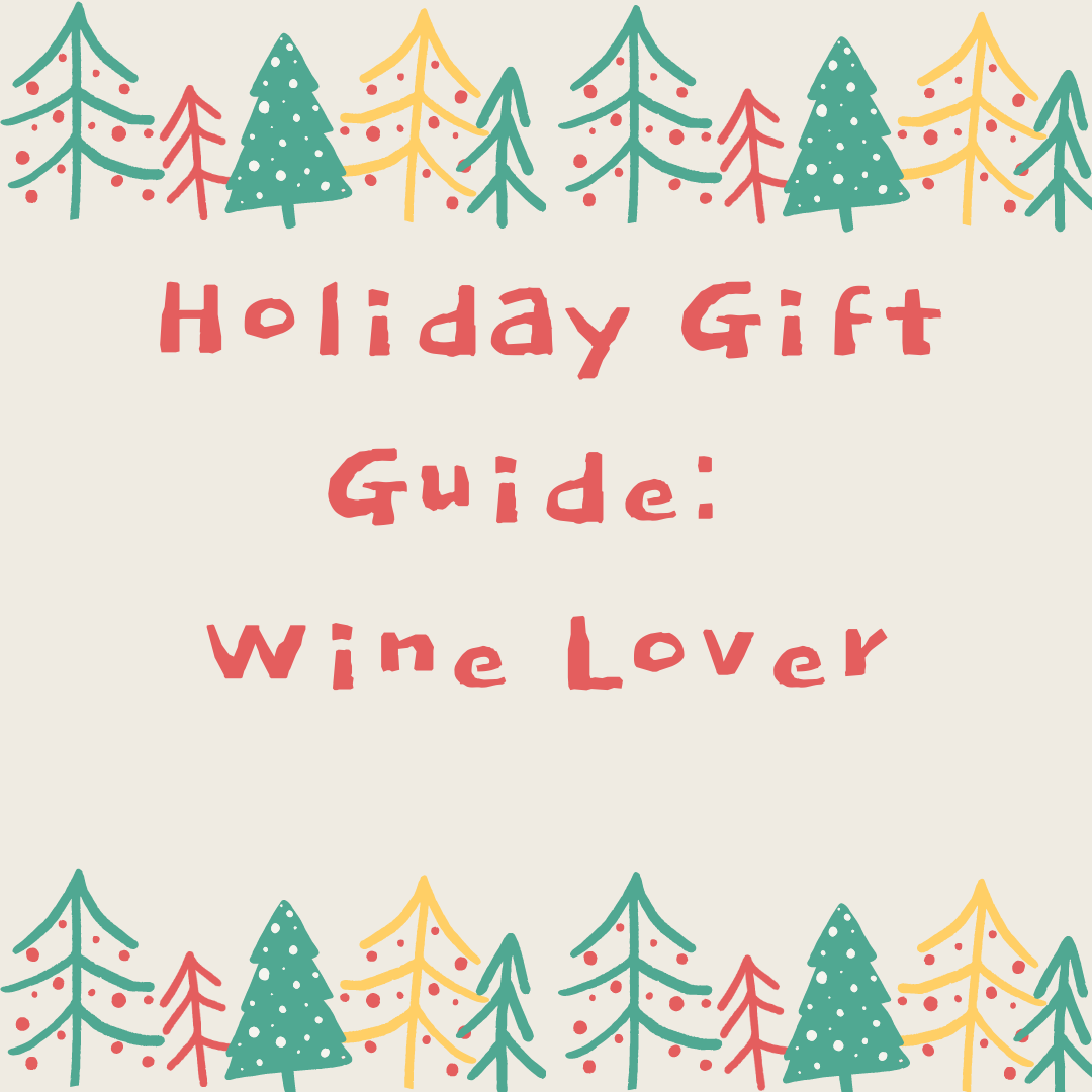 Holiday Gift Guide – For the Wine Lover