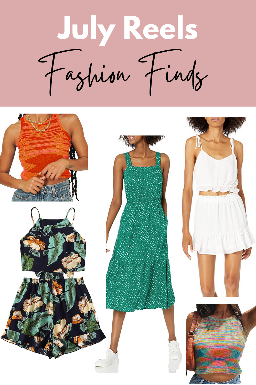July Fashion Reel Outfits